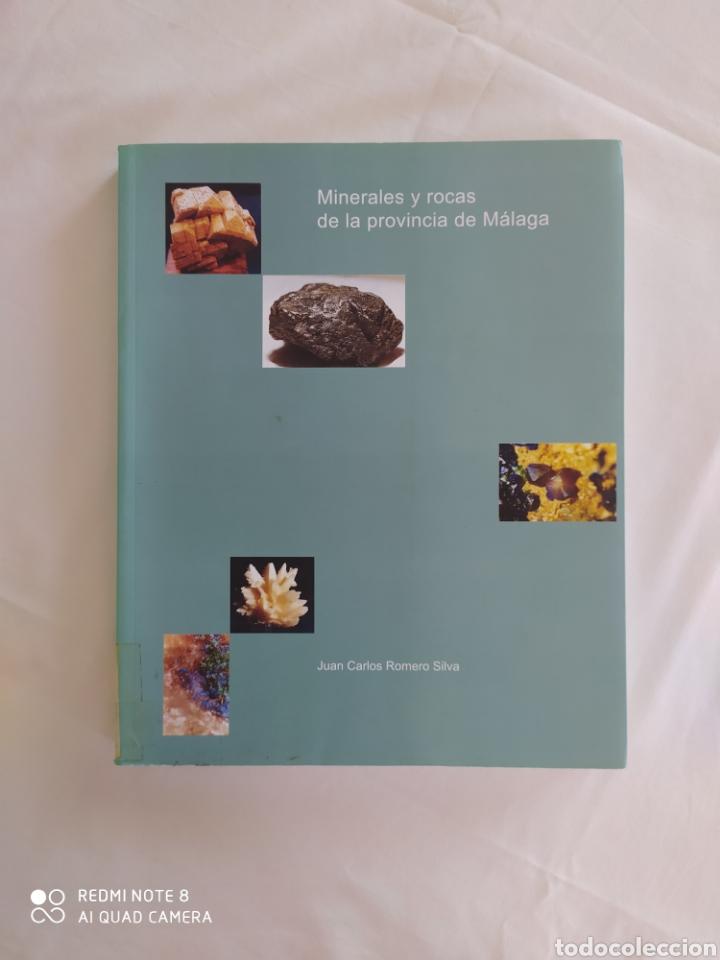 MINERALES Y ROCAS DE LA PROVINCIA DE MÁLAGA. JUAN CARLOS ROMERO SILVA. (Libros de Segunda Mano - Ciencias, Manuales y Oficios - Paleontología y Geología)