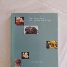Libros de segunda mano: MINERALES Y ROCAS DE LA PROVINCIA DE MÁLAGA. JUAN CARLOS ROMERO SILVA.. Lote 217514845