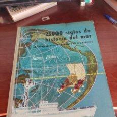 Libros de segunda mano: J, FISHER : 25.000 SIGLOS DE HISTORIA DEL MAR GEOLOGÍA (DAIMON 1957). Lote 217626735