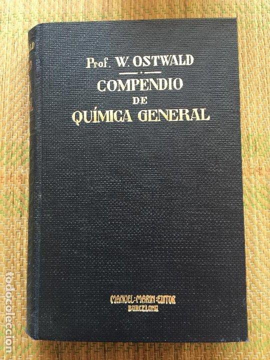 COMPENDIO DE QUIMICA GENERAL - W. OSTWALD - MANUEL MARIN EDITOR (Libros de Segunda Mano - Ciencias, Manuales y Oficios - Física, Química y Matemáticas)