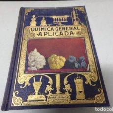 Libros de segunda mano de Ciencias: QUIMICA GENERAL APLICADA 1939. Lote 217936651