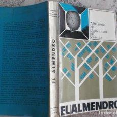 Livres d'occasion: EL ALMENDRO ,MINISTERIO DE AGRICULTURA DE FRANCIA, CON FOTOS,DILAGRO EDICIONES. Lote 217978195