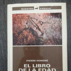 Libros de segunda mano: EL LIBRO DE LA EDAD DE LA PIEDRA. PIERRE HONORÉ. NUESTRO PASADO. EDICIONES DESTINO.1984. Lote 218194158