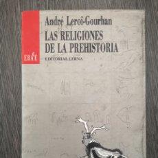 Libros de segunda mano: LAS RELIGIONES DE LA PREHISTORIA. EDITORIAL LERNA. 1ª ED 1987. Lote 218195202