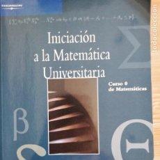 Libros de segunda mano de Ciencias: INICIACIÓN A LA MATEMÁTICA UNIVERSITARIA. CURSO 0 DE MATEMÁTICAS PILAR GARCÍA PINEDA;. Lote 218263470