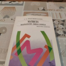 Libri di seconda mano: MATRICES: DIAGONALIZACION - FORMAS CANONICAS (J.A. DIAZ-HERNANDO). Lote 218264050