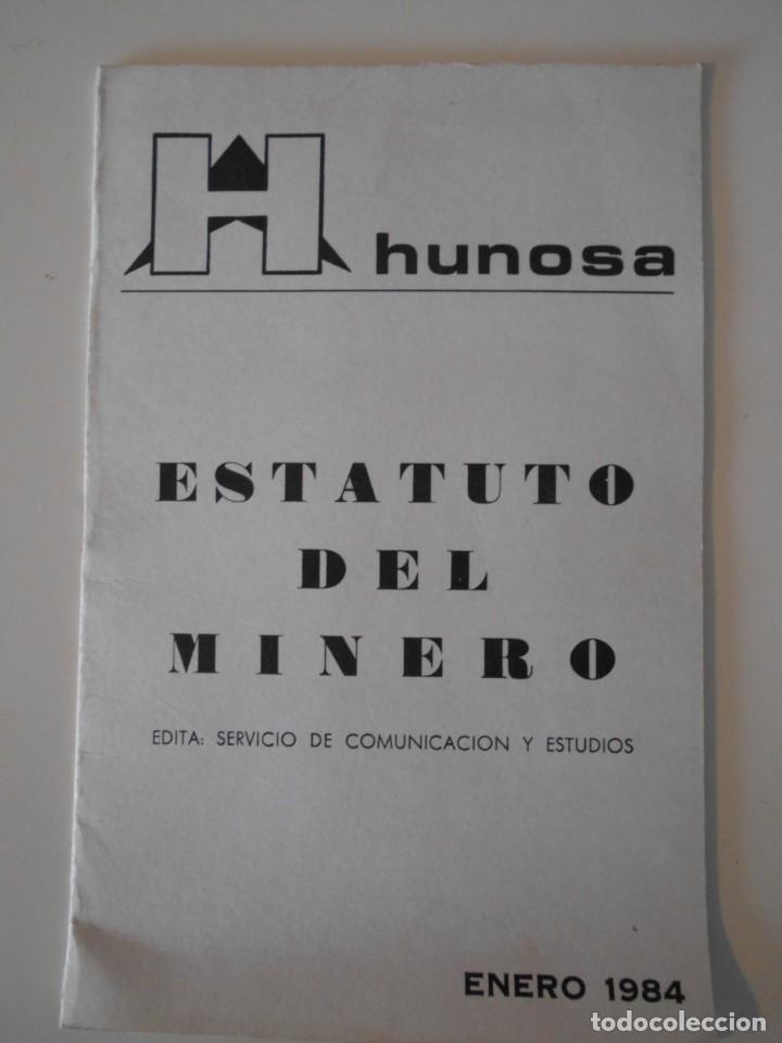 HUNOSA. ESTATUTO DEL MINERO. ENERO 1984. EDITA: SERVICIO DE COMUNICACION Y ESTUDIOS. 30 GRAMOS. (Libros de Segunda Mano - Ciencias, Manuales y Oficios - Paleontología y Geología)