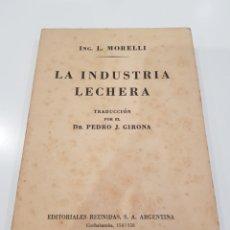 Libros de segunda mano: LA INDUSTRIA LECHERA , EDICIONES REUNIDAS, ARGENTINA 3°EDICIÓN.. Lote 218375875