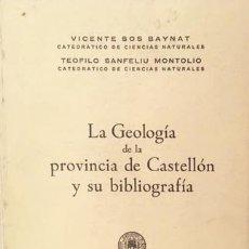 Libros de segunda mano: LA GEOLOGÍA DE LA PROVINCIA DE CASTELLÓN Y SU BIBLIOGRAFÍA. (ESTRATIGRAFÍA, TECTÓNICA Y OROGENIA). Lote 218399787