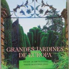 Libros de segunda mano: GRANDES JARDINES DE EUROPA. VV.AA. Lote 218456048