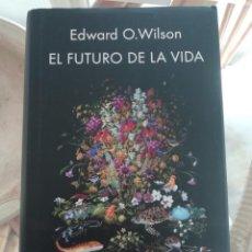 Libros de segunda mano: EL FUTURO DE LA VIDA DE EDWARD O. WILSON. TAPAS DURAS. Lote 218502572