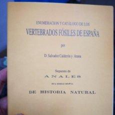 Libros de segunda mano: ENUMERACIÓN Y CATÁLOGO DE LOS VERTEBRADOS FÓSILES DE ESPAÑA.SALVADOR CALDERÓN Y ARANA 1876 FACSIMIL. Lote 218522088