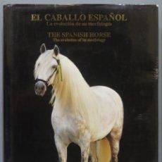 Libros de segunda mano: EL CABALLO ESPAÑOL. EVOLUCION DE SU MORFOLOGIA. Lote 218628615