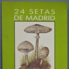 Libros de segunda mano: 24 SETAS DE MADRID. SANTONJA. ELEXPURU. Lote 218633045