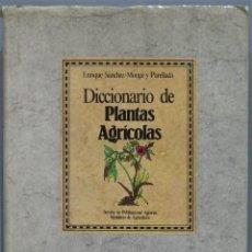 Libros de segunda mano: DICCIONARIO DE PLANTAS AGRICOLAS. ENRIQUE SÁNCHEZ-MONGE Y PARELLADA. Lote 218633091