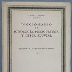 Libros de segunda mano: DICCIONARIO DE ICTIOLOGÍA, PISCICULTURA Y PESCA FLUVIAL. BIOLOGIA DE LAS AGUAS CONTINENTALES. Lote 218634053