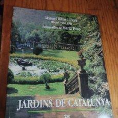 Libros de segunda mano: JARDINS DE CATALUNYA - MANUEL RIBAS I PIERA, MIQUEL VIDAL I PLA, MARTA POVO. Lote 218647437