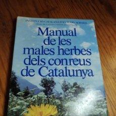 Livres d'occasion: MANUAL DE LES MALES HERBES DELS CONREUS DE CATALUNYA. INSTITUCIÓ CATALANA D'ESTUDIS AGRARIS. Lote 218753565