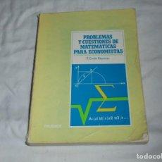 Libros de segunda mano de Ciencias: PROBLEMAS Y CUESTIONES DE MATEMATICAS PARA ECONOMISTAS.E COSTA REPARAZ PIRAMIDE 1983. Lote 218915085