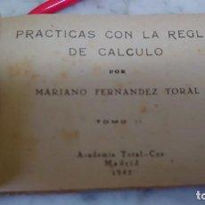 Libros de segunda mano de Ciencias: PRPM 34 M. F. TORAL PRÁCTICAS CON LA REGLA DE CÁLCULO TOMO 2 . 1942. Lote 218923713