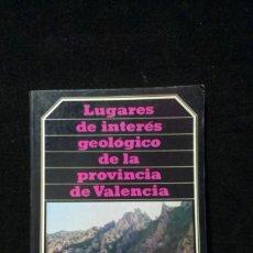 Libros de segunda mano: LUGARES DE INTERÉS GEOLÓGICO DE LA PROVINCIA DE VALENCIA. 1983. DIPUTACIÓN DE VALENCIA. Lote 218987446