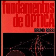 Libros de segunda mano de Ciencias: FUNDAMENTOS DE OPTICA. OPTICA FISICA ELECTOMAGNETICA Y CUANTICA. BRUNO ROSSI.. Lote 219007362