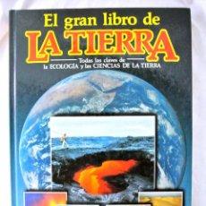 Libros de segunda mano: LIBRO EL GRAN LIBRO DE LA TIERRA, EDICIONES NAUTA, 1985. Lote 219057278