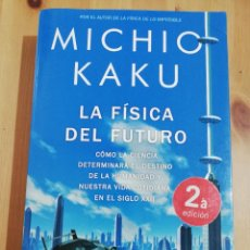 Libros de segunda mano de Ciencias: LA FÍSICA DEL FUTURO (MICHIO KAKU). Lote 219073923