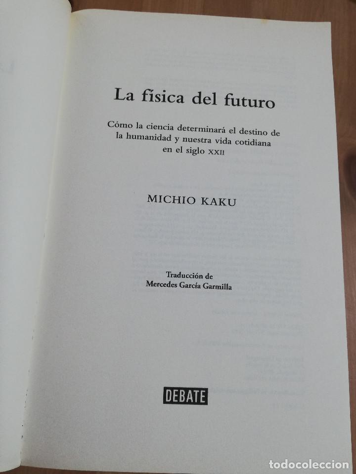 Libros de segunda mano de Ciencias: LA FÍSICA DEL FUTURO (MICHIO KAKU) - Foto 2 - 219073923