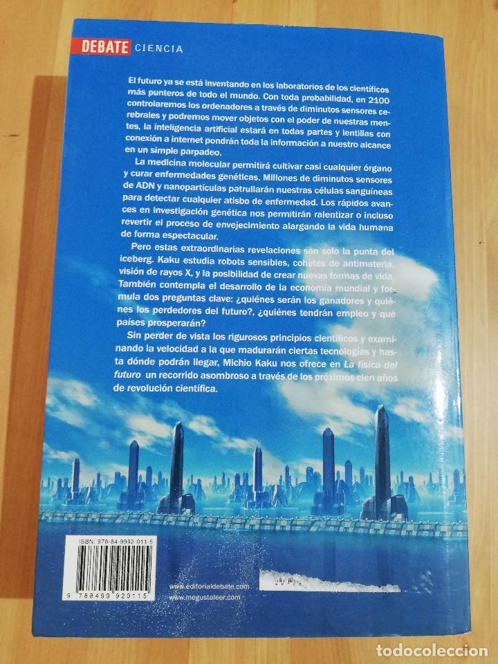 Libros de segunda mano de Ciencias: LA FÍSICA DEL FUTURO (MICHIO KAKU) - Foto 4 - 219073923