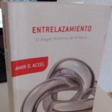 Libri di seconda mano: ENTRELAZAMIENTO EL MAYOR MISTERIO DE LA FÍSICA - ACZEL, AMIR D.. Lote 219077772