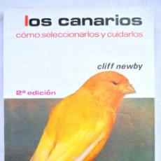 Libros de segunda mano: LIBRO LOS CANARIOS , COMO SELECCIONARLOS Y CUIDARLOS, CLIFF NEWBY, 1981, ISBN 84-255-0456-2. Lote 219385200