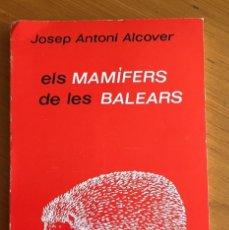 Libros de segunda mano: BALEARES, SUS ANIMALES MAMÍFEROS. LIBRO ELS MAMÍFERS DE LES BALEARS. Lote 219385843