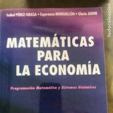 Libros de segunda mano de Ciencias: MATEMÁTICAS PARA LA ECONOMÍA, PROGRAMACIÓN MATEMÁTICA Y SISTEMAS DINÁMICOS, GRASA,MINGUILLON Y JARNE. Lote 219388477