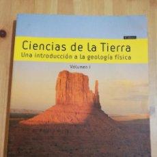 Libros de segunda mano: CIENCIAS DE LA TIERRA. UNA INTRODUCCIÓN A LA GEOLOGÍA FÍSICA. VOLUMEN I (TARBUCK / LUTGENS). Lote 219833780