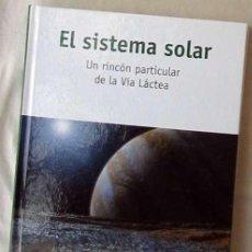 Libri di seconda mano: EL SISTEMA SOLAR - UN RINCÓN PARTICULAR DE LA VÍA LÁCTEA - JOEL GABAS MASIP - RBA 2016 - VER INDICE. Lote 219873740