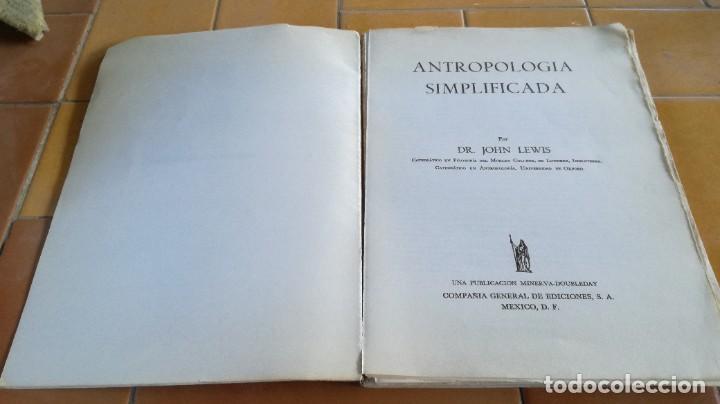 Libros de segunda mano: ANTROPOLOGIA SIMPLIFICADA - JOHN LEWIS - CIA GENERAL EDICIONES MEXICO X 102 - Foto 3 - 219890151
