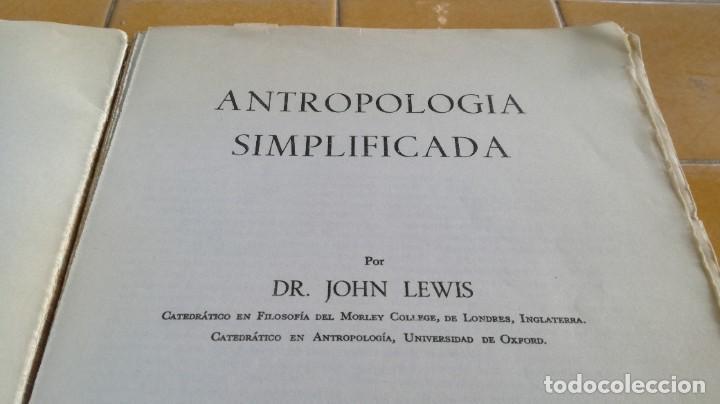 Libros de segunda mano: ANTROPOLOGIA SIMPLIFICADA - JOHN LEWIS - CIA GENERAL EDICIONES MEXICO X 102 - Foto 4 - 219890151