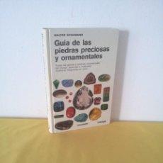 Libros de segunda mano: WALTER SCHUMANN - GUIA DE LAS PIEDRAS PRECIOSAS Y ORNAMENTALES - EDICIONES OMEGA 1983. Lote 220230733