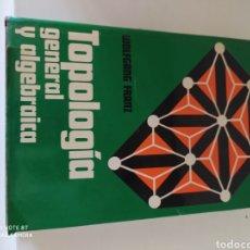 Libros de segunda mano de Ciencias: TOPOLOGÍA GENERAL Y ALGEBRAICA WOLFGANG FRANNZ. Lote 220253171