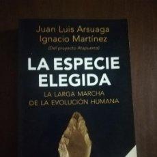 Libros de segunda mano: LA ESPECIE ELEGIDA. LA MARCHA DE LA EVOLUCION HUMANA. JUAN LUIS ARSUAGA. 2007. PAG. 342.. Lote 220295836