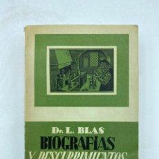 Libros de segunda mano de Ciencias: BIOGRAFIAS Y DESCUBRIMIENTOS QUIMICOS. DR. L. BLAS. M. AGUILAR EDITOR. MADRID, 1947. PAGS: 476. Lote 220451273