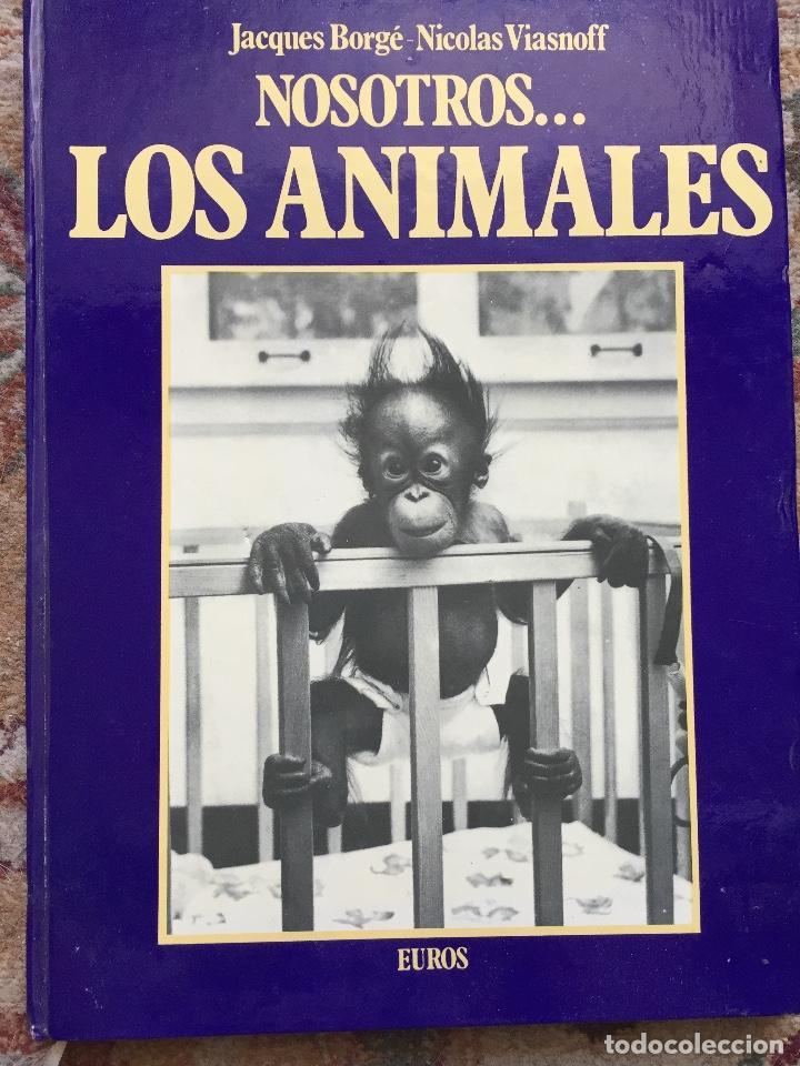 NOSOTROS...LOS ANIMALES. DE JACQUES BORGE-NICOLAS VIASNOFF. EDT EURO. 1976 (Libros de Segunda Mano - Ciencias, Manuales y Oficios - Biología y Botánica)