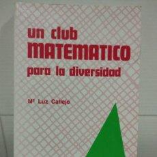 Libros de segunda mano de Ciencias: UN CLUB MATEMATICO PARA LA DIVERSIDAD. Lote 220631290