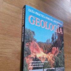 Libros de segunda mano: GEOLOGIA. GUIA PRACTICA PARA EL AFICIONADO / DIXON, DOUGAL. Lote 220659297