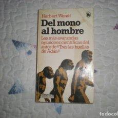 Libros de segunda mano: DEL MONO AL HOMBRE;HERBERT WENDT;BRUGUERA 1981. Lote 220689952