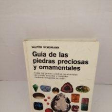 Libros de segunda mano: GUÍA DE LAS PIEDRAS PRECIOSAS Y ORNAMENTALES. Lote 220746318
