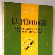 Libros de segunda mano: LA PÉDOLOGIE PAR GEORGES AUBERT ET JEAN BOULAINE DE PRESSES UNIVERSITAIRES DE FRANCE EN PARÍS 1972. Lote 220849908