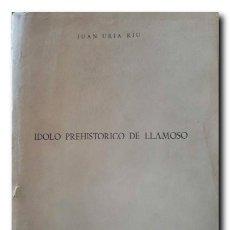 Livres d'occasion: ÍDOLO PREHISTÓRICO DE LLAMOSO. URIA RIU, JUAN. Lote 220919195