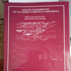 Libros de segunda mano: ANÁLISIS GEOAMBIENTAL DE LAS SIERRAS SUBBETICAS CORDOBESAS. TORRES Y RECIO. 2001. Lote 220922792